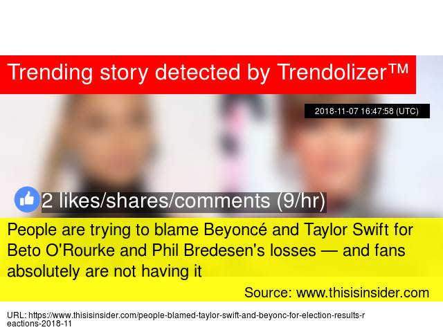 People are trying to blame Beyoncé and Taylor Swift for Beto