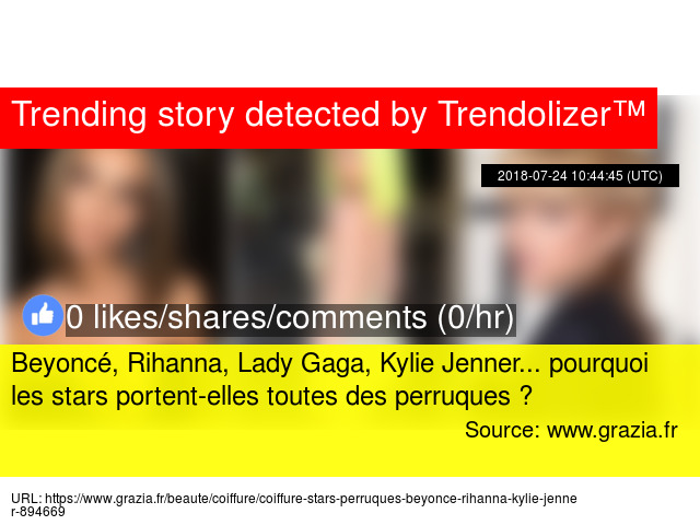 Beyonce Rihanna Lady Gaga Kylie Jenner Pourquoi Les Stars